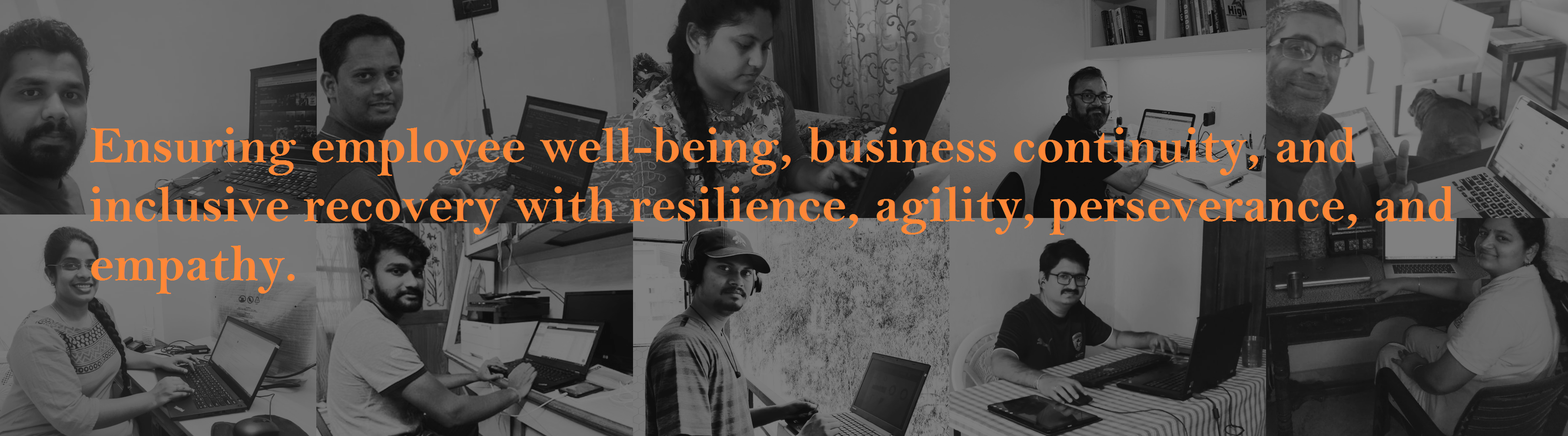 Ensuring employee well-being, business continuity, and inclusive recovery with resilience, agility, perseverance, and empathy